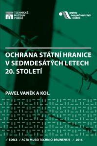ochrana_stat_hranice_v_sedmdesatych_letech